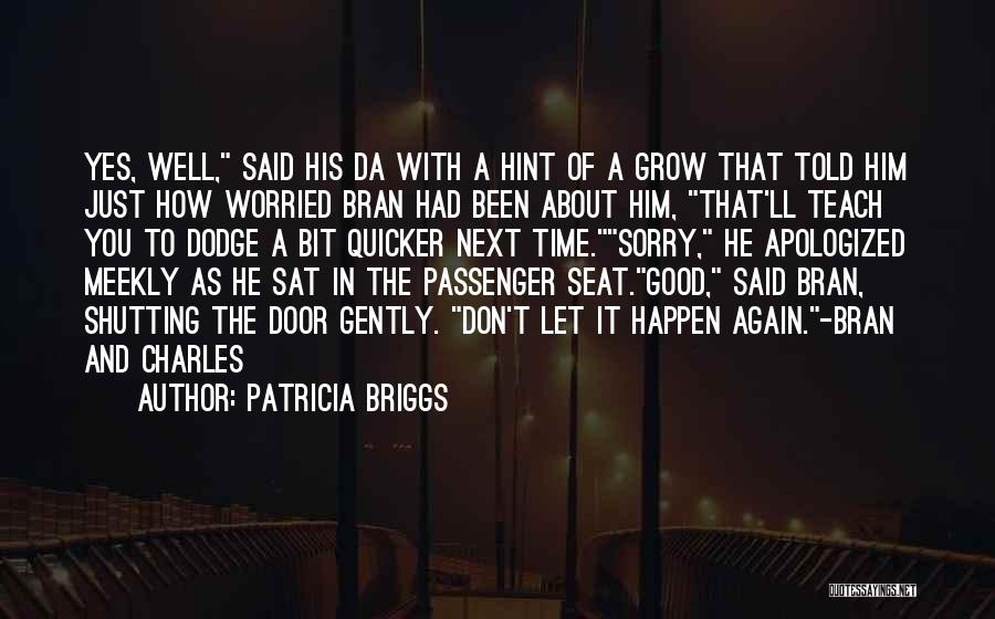 Sorry About That Quotes By Patricia Briggs
