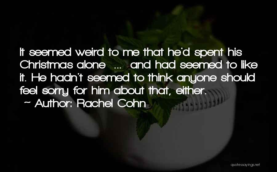 Sorry About That Quotes By Rachel Cohn