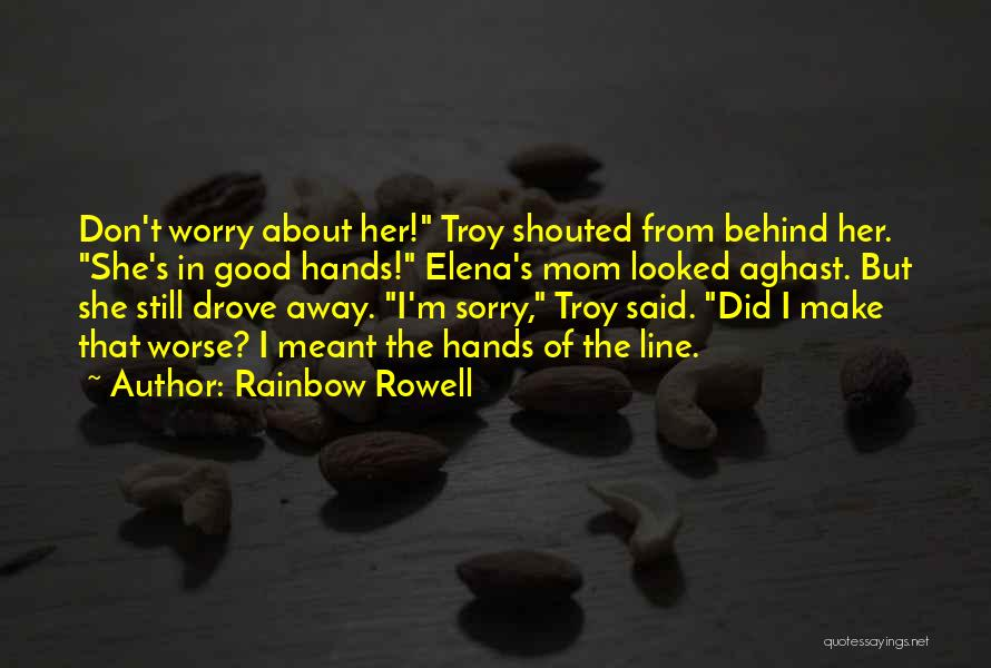 Sorry About That Quotes By Rainbow Rowell