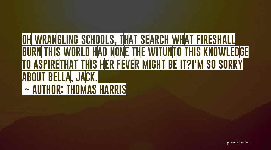Sorry About That Quotes By Thomas Harris