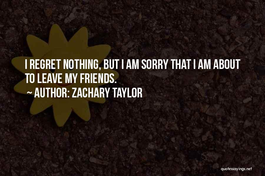 Sorry About That Quotes By Zachary Taylor