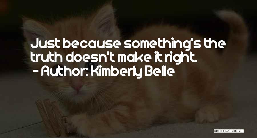 Sorry Doesn't Make It Right Quotes By Kimberly Belle