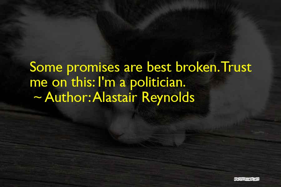 Sorry For Broken Promises Quotes By Alastair Reynolds
