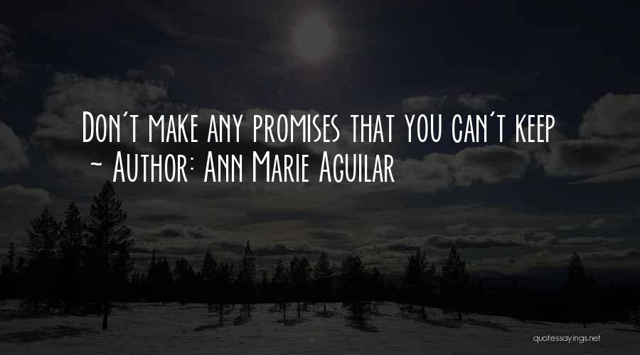 Sorry For Broken Promises Quotes By Ann Marie Aguilar