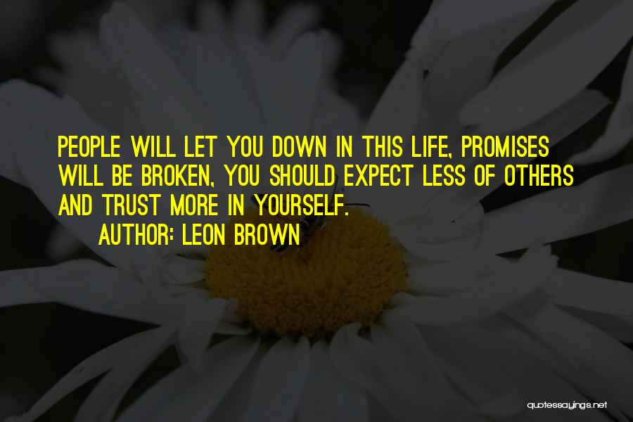 Sorry For Broken Promises Quotes By Leon Brown