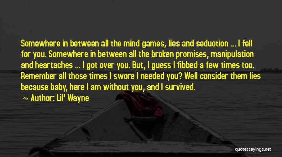 Sorry For Broken Promises Quotes By Lil' Wayne