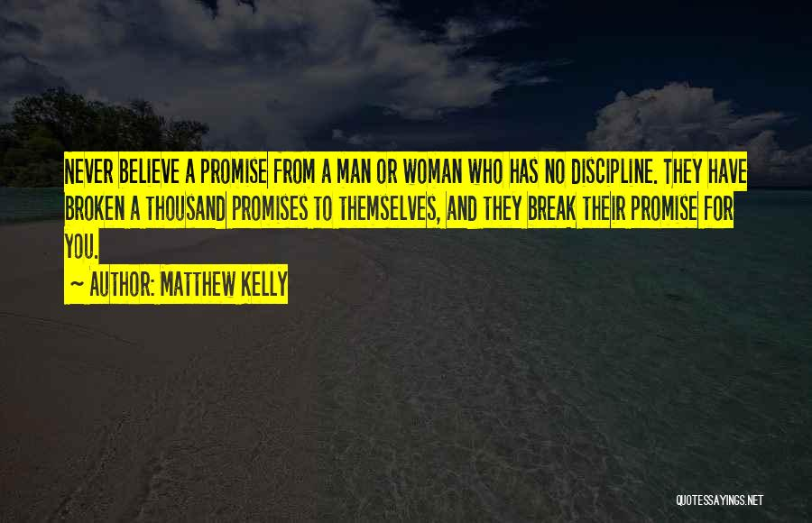 Sorry For Broken Promises Quotes By Matthew Kelly