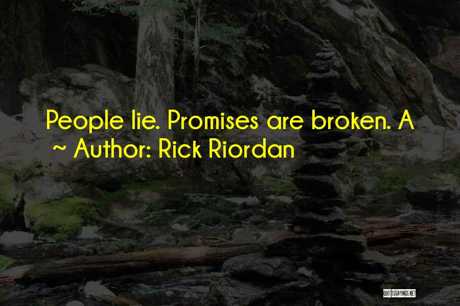 Sorry For Broken Promises Quotes By Rick Riordan
