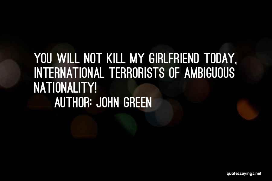 Sorry For My Girlfriend Quotes By John Green