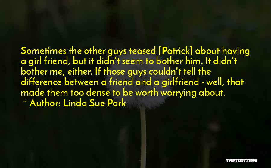 Sorry For My Girlfriend Quotes By Linda Sue Park
