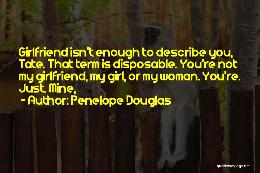 Sorry For My Girlfriend Quotes By Penelope Douglas