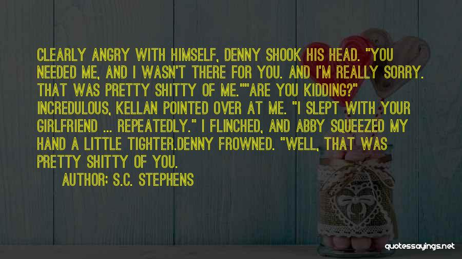 Sorry For My Girlfriend Quotes By S.C. Stephens