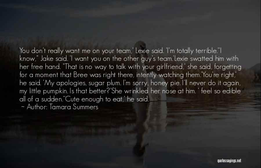 Sorry For My Girlfriend Quotes By Tamara Summers