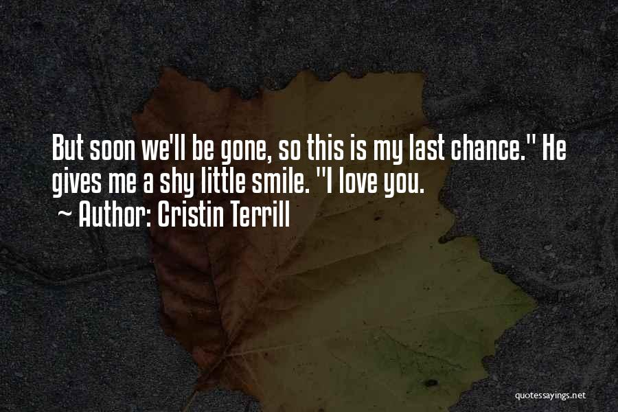 Sorry Last Chance Quotes By Cristin Terrill