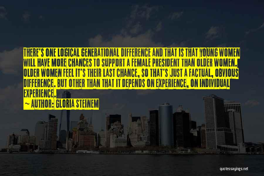Sorry Last Chance Quotes By Gloria Steinem