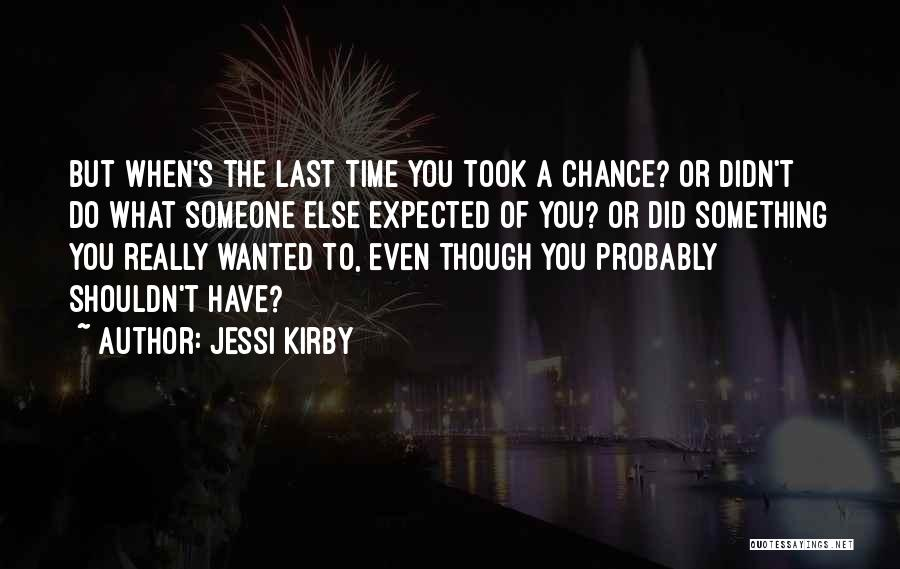Sorry Last Chance Quotes By Jessi Kirby