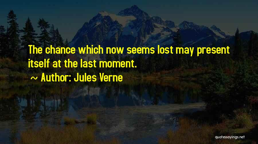 Sorry Last Chance Quotes By Jules Verne