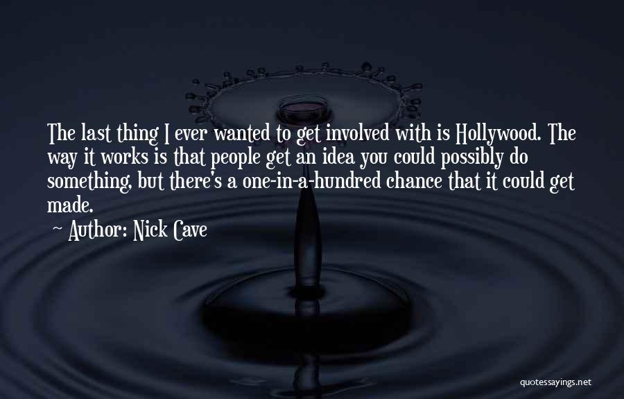 Sorry Last Chance Quotes By Nick Cave