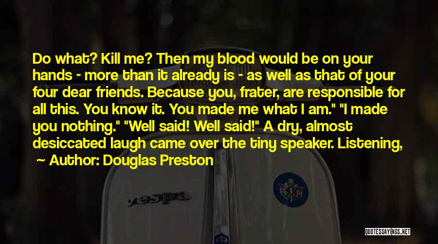 Sorry To All My Friends Quotes By Douglas Preston