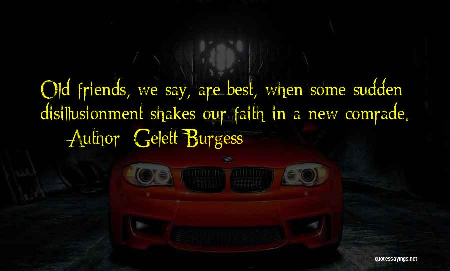 Sorry To All My Friends Quotes By Gelett Burgess