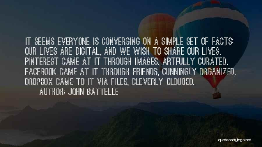 Sorry To All My Friends Quotes By John Battelle
