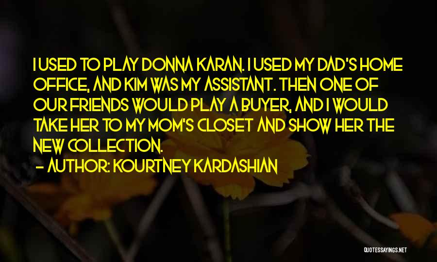Sorry To All My Friends Quotes By Kourtney Kardashian
