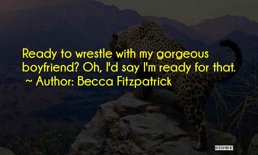 Sorry To Boyfriend Quotes By Becca Fitzpatrick