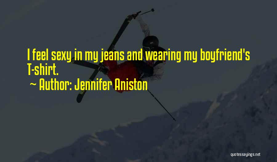 Sorry To Boyfriend Quotes By Jennifer Aniston