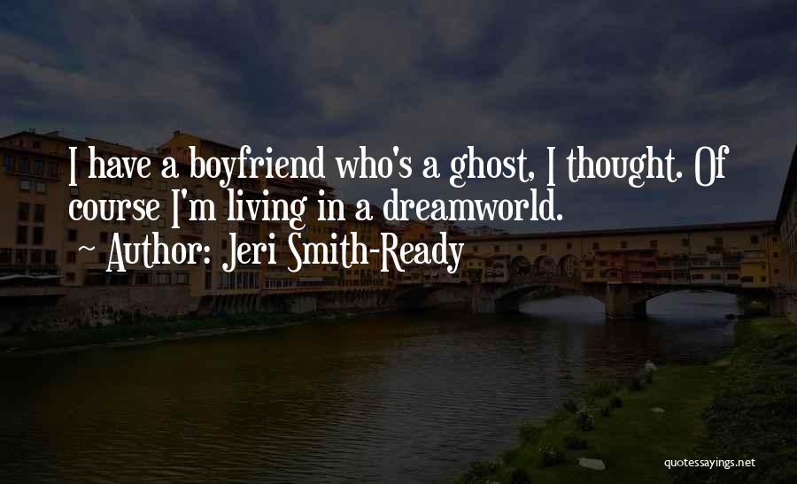 Sorry To Boyfriend Quotes By Jeri Smith-Ready