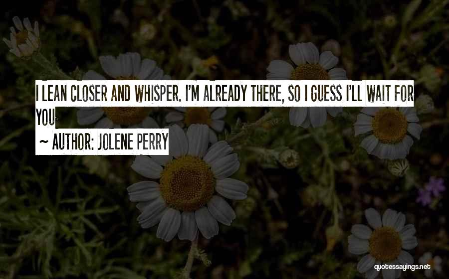 Sorry To Boyfriend Quotes By Jolene Perry