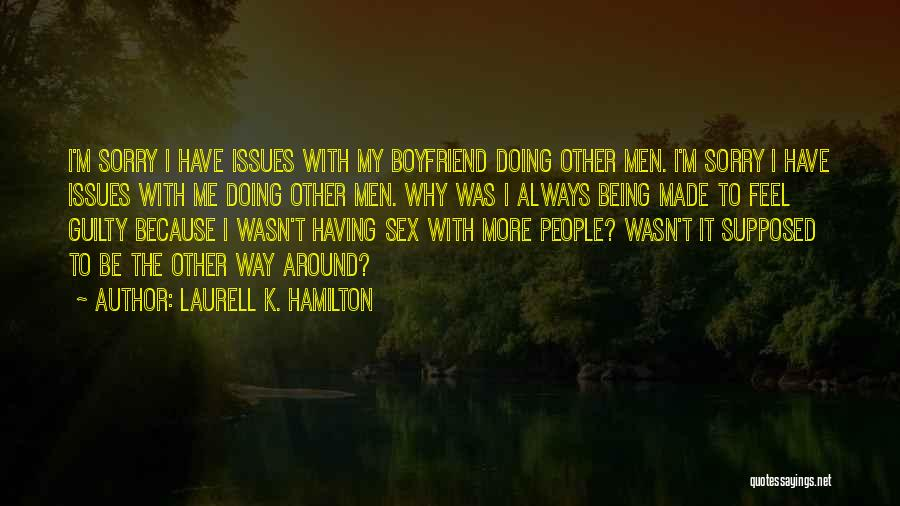 Sorry To Boyfriend Quotes By Laurell K. Hamilton