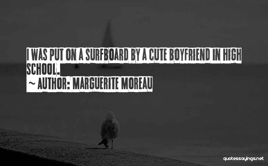 Sorry To Boyfriend Quotes By Marguerite Moreau