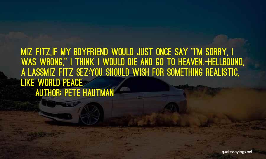 Sorry To Boyfriend Quotes By Pete Hautman