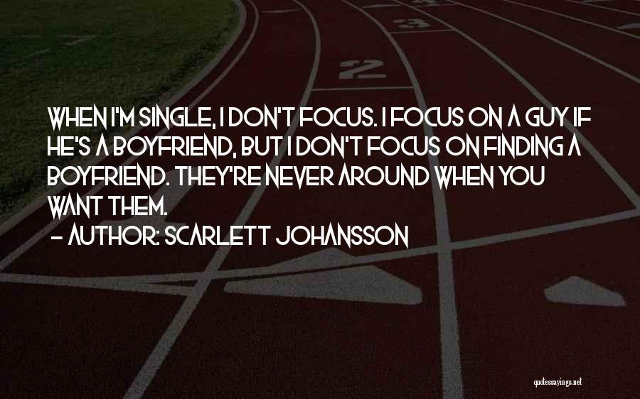 Sorry To Boyfriend Quotes By Scarlett Johansson