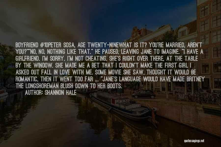 Sorry To Boyfriend Quotes By Shannon Hale
