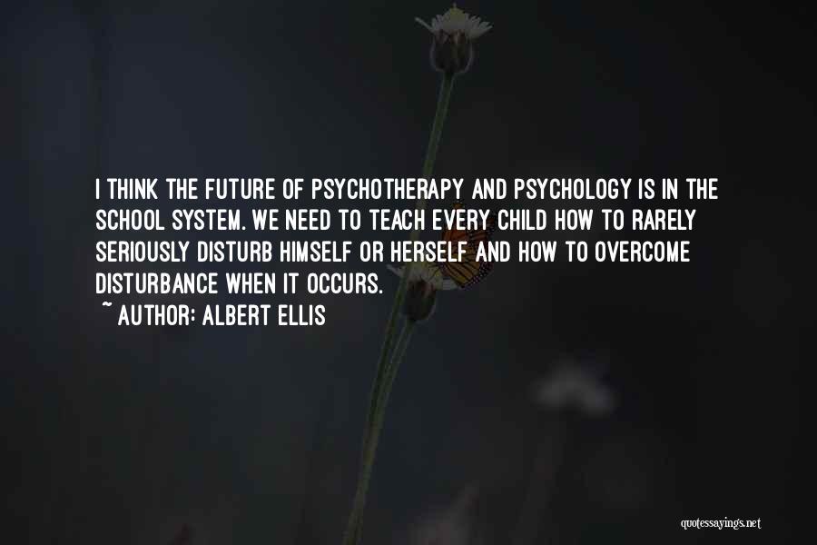 Sorry To Disturb U Quotes By Albert Ellis