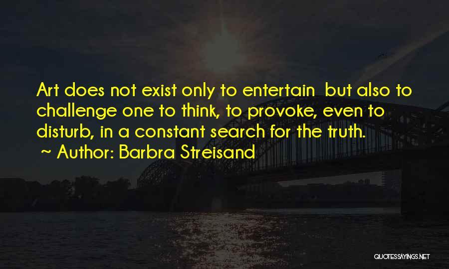 Sorry To Disturb U Quotes By Barbra Streisand