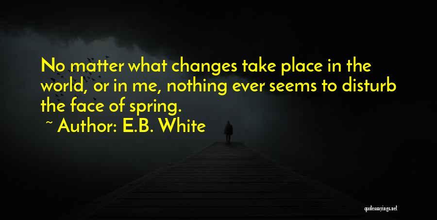 Sorry To Disturb U Quotes By E.B. White