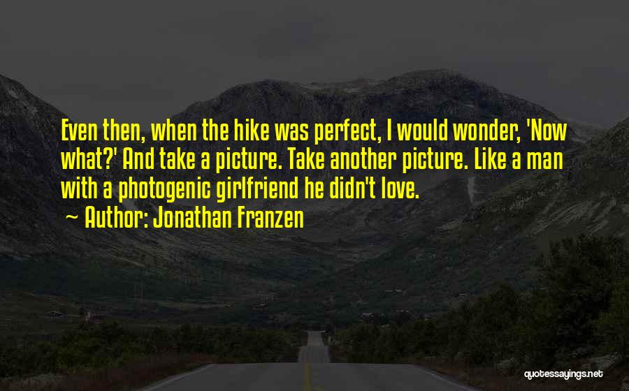 Sorry To My Girlfriend Quotes By Jonathan Franzen