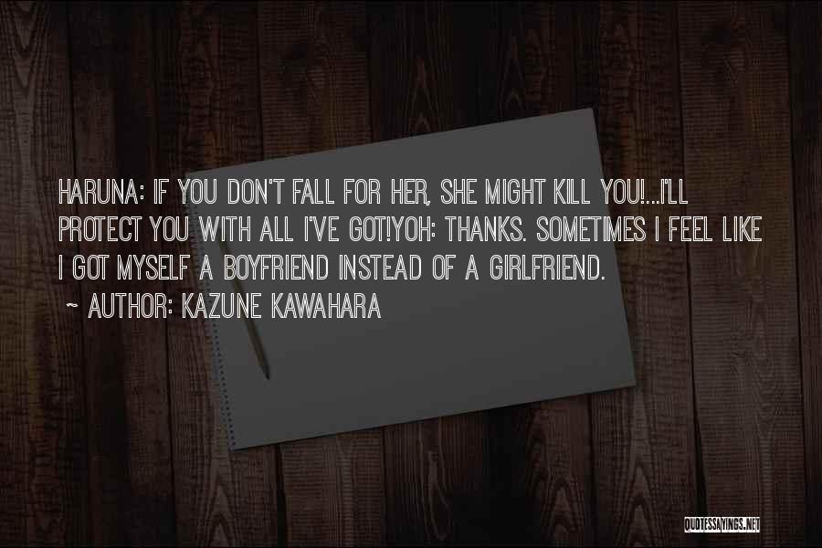Sorry To My Girlfriend Quotes By Kazune Kawahara