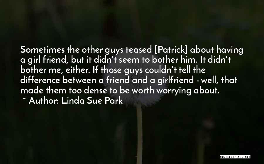 Sorry To My Girlfriend Quotes By Linda Sue Park