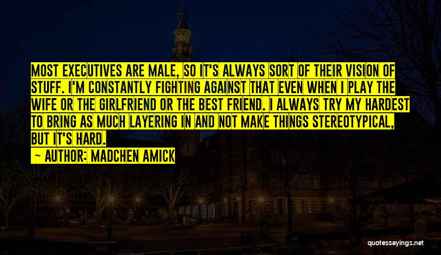 Sorry To My Girlfriend Quotes By Madchen Amick