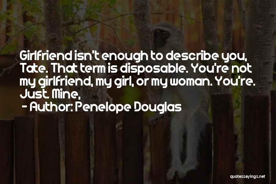 Sorry To My Girlfriend Quotes By Penelope Douglas