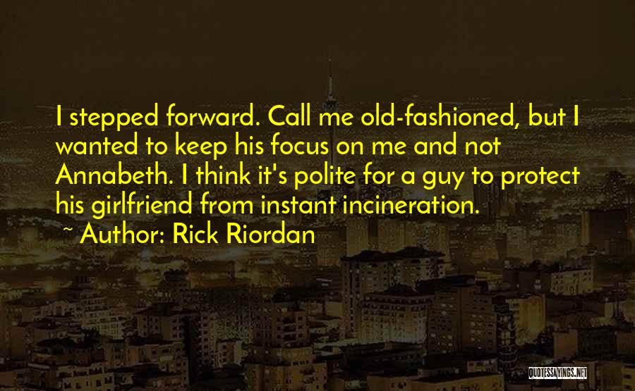 Sorry To My Girlfriend Quotes By Rick Riordan