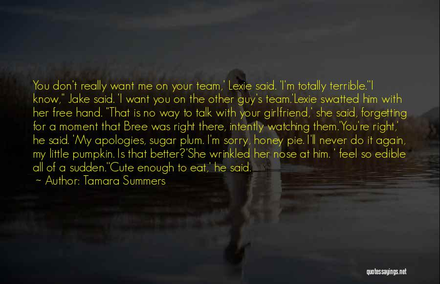 Sorry To My Girlfriend Quotes By Tamara Summers
