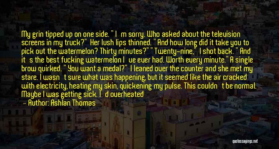 Sorry You're Sick Quotes By Ashlan Thomas