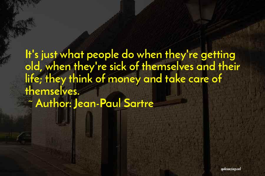 Sorry You're Sick Quotes By Jean-Paul Sartre