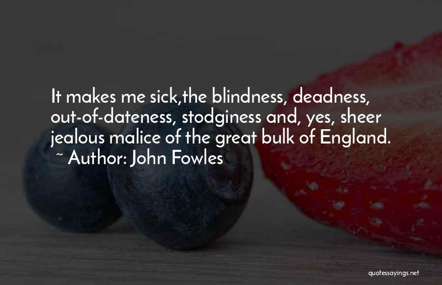 Sorry You're Sick Quotes By John Fowles
