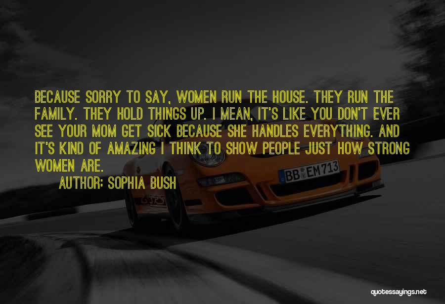 Sorry You're Sick Quotes By Sophia Bush