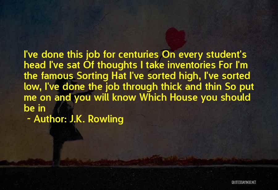 Sorting Hat House Quotes By J.K. Rowling